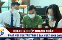 Video: Hội doanh nhân trẻ Quảng Ninh - Phát huy sức trẻ trong sản xuất kinh doanh